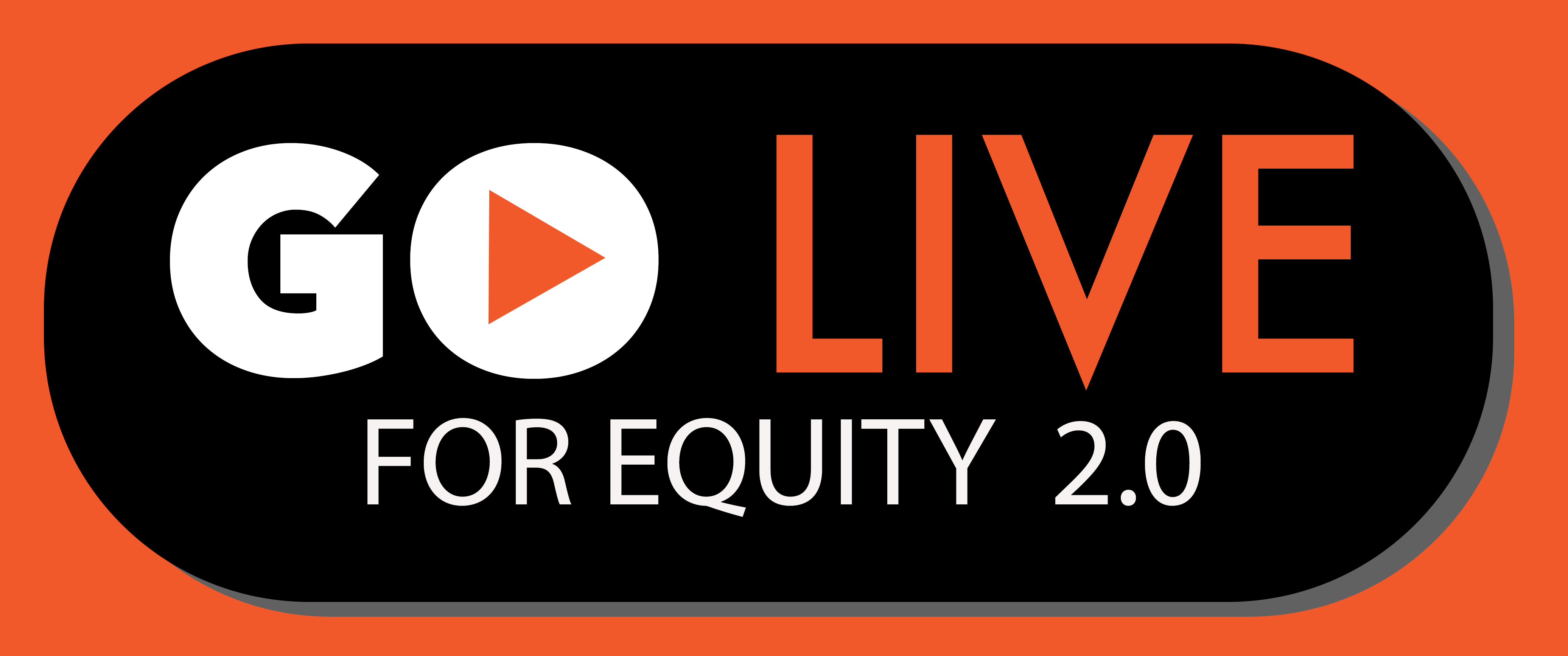 Go LIVE for Equity 2.0